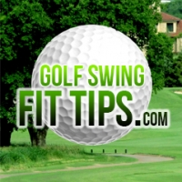Golf Swing Fit Tips